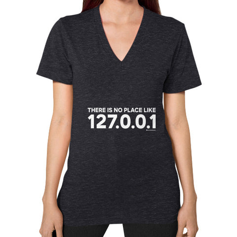 THERE IS NO PLACE LIKE 127.0.0.1 V-Neck (on woman) Shirt Tri-Blend Black Zacaca Shop USA