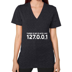 THERE IS NO PLACE LIKE 127.0.0.1 V-Neck (on woman) Shirt