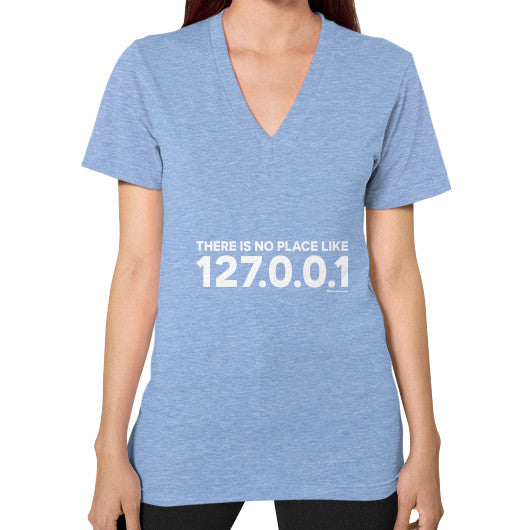 THERE IS NO PLACE LIKE 127.0.0.1 V-Neck (on woman) Shirt Tri-Blend Blue Zacaca Shop USA