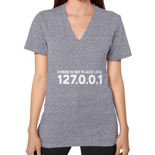 THERE IS NO PLACE LIKE 127.0.0.1 V-Neck (on woman) Shirt Tri-Blend Grey Zacaca Shop USA