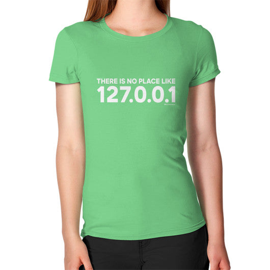 THERE IS NO PLACE LIKE 127.0.0.1 Women's T-Shirt Grass Zacaca Shop USA