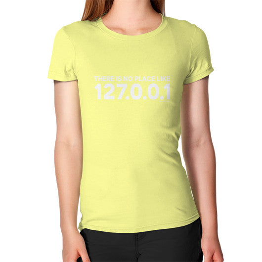 THERE IS NO PLACE LIKE 127.0.0.1 Women's T-Shirt Lemon Zacaca Shop USA