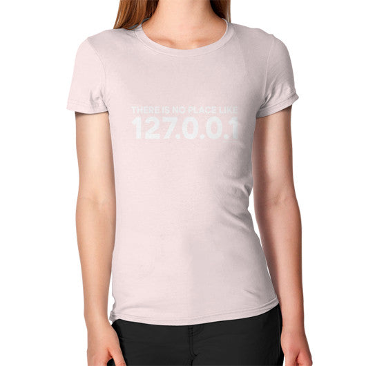 THERE IS NO PLACE LIKE 127.0.0.1 Women's T-Shirt Light pink Zacaca Shop USA
