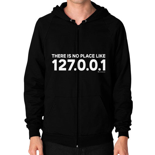 THERE IS NO PLACE LIKE 127.0.0.1 Zip Hoodie (on man) Shirt Black Zacaca Shop USA