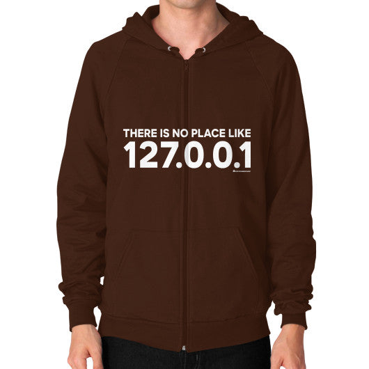 THERE IS NO PLACE LIKE 127.0.0.1 Zip Hoodie (on man) Shirt Brown Zacaca Shop USA