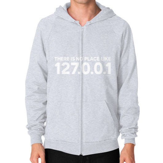 THERE IS NO PLACE LIKE 127.0.0.1 Zip Hoodie (on man) Shirt Heather grey Zacaca Shop USA
