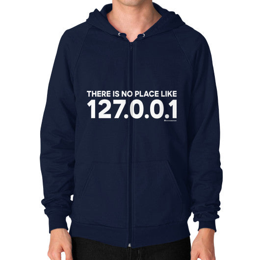THERE IS NO PLACE LIKE 127.0.0.1 Zip Hoodie (on man) Shirt Navy Zacaca Shop USA