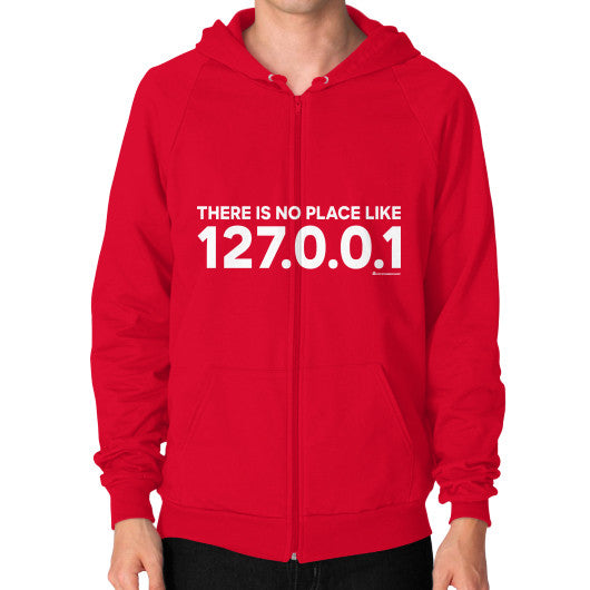 THERE IS NO PLACE LIKE 127.0.0.1 Zip Hoodie (on man) Shirt Red Zacaca Shop USA