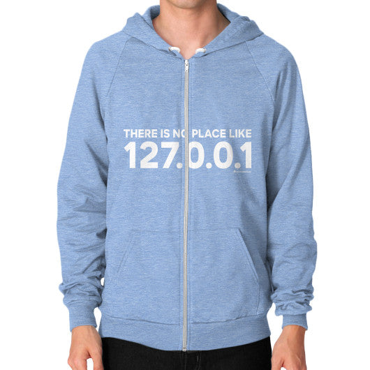 THERE IS NO PLACE LIKE 127.0.0.1 Zip Hoodie (on man) Shirt Tri-Blend Blue Zacaca Shop USA