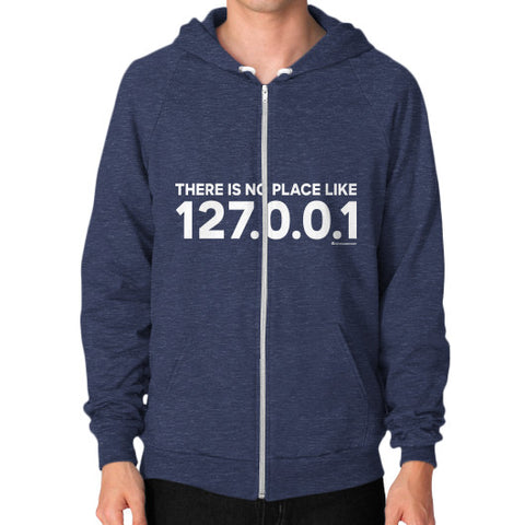 THERE IS NO PLACE LIKE 127.0.0.1 Zip Hoodie (on man) Shirt Tri-Blend Navy Zacaca Shop USA