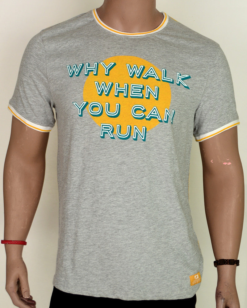 Why Walk When You Can Run - XL