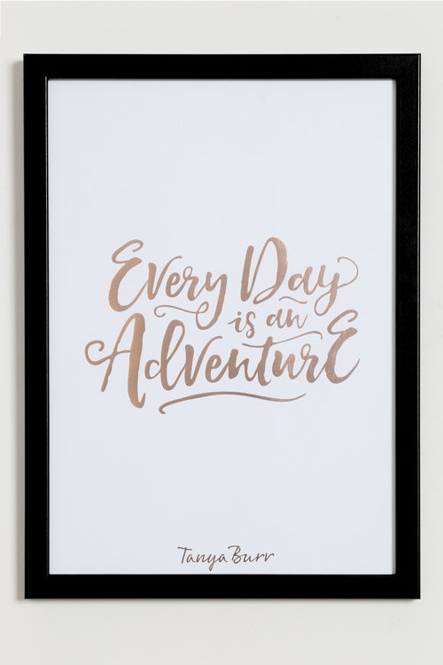 Tanya Burr 'Everyday is an adventure' print - A3