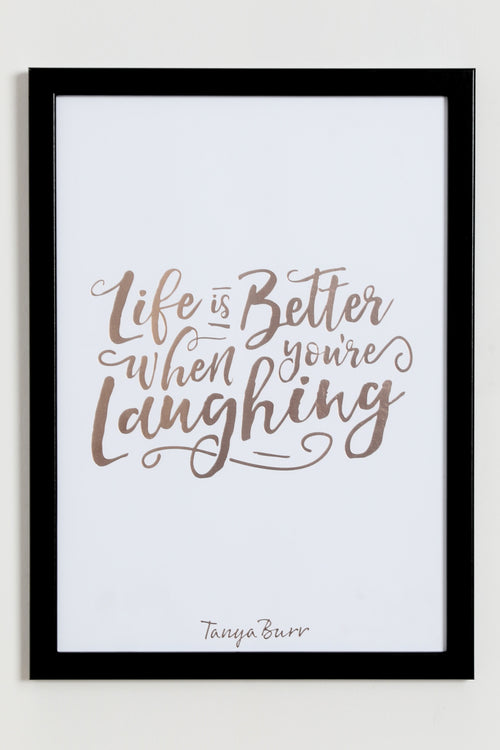 Tanya Burr 'Life is better when you're laughing' print - A3