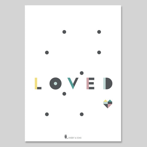 LOVED Nursery Print by Rabbit & Sons