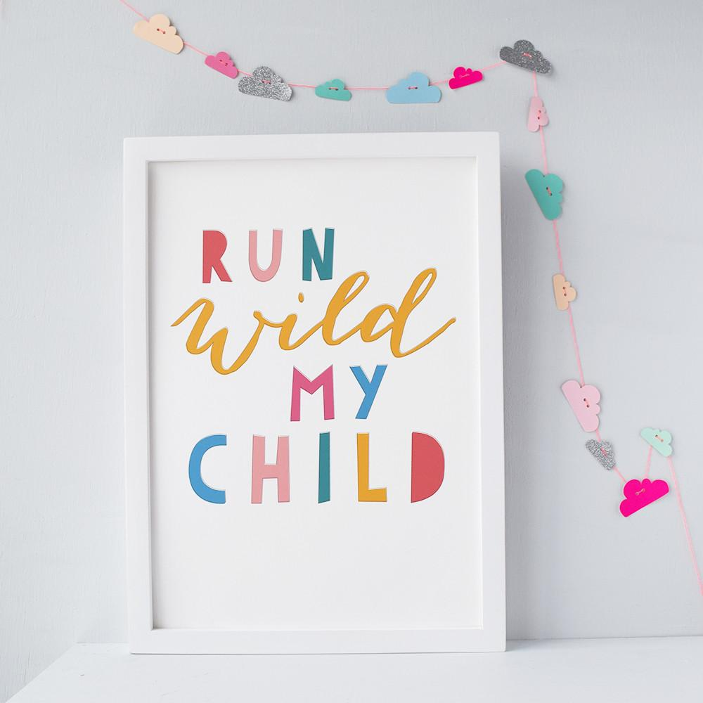 Art print featuring the colourful message 'Run wild my child' from House of Hooray available at Wonder of Kin - curating independent brands.