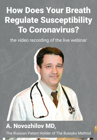 How Does Your Breath Regulate Susceptibility To Coronavirus?  Webinar by A. Novozhilov MD (MP4)