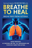 Breathe To Heal: Break Free From Asthma (Black and White Paper Book)