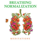 Breathing Normalization Meditations CD (Stop Panic Attacks, Anxiety Attacks and Asthma Attacks. End Hyperventilation and Mouth Breathing; Establish Healthy Nose Breathing)