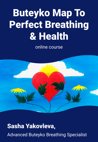 Buteyko Map To Perfect Breathing & Health: Natural Protection From COVID-19 (Beginner's Level - 1)