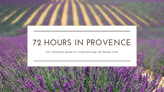 Rosé: 72 Hours in Provence