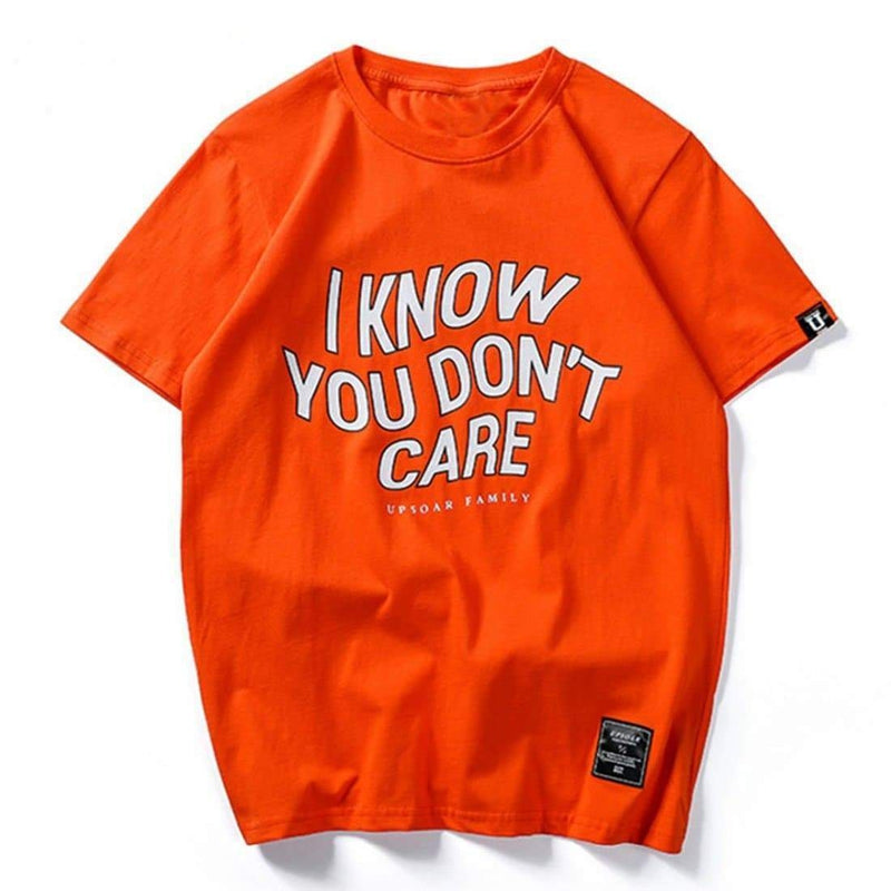 I KNOW U DONT CARE T-SHIRT - Raiment NYC