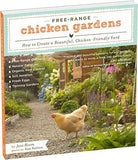 Free-Range Chicken Gardens: How to Create a Beautiful, Chicken-Friendly Yard - That Chicken Coop