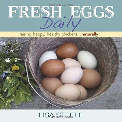 Fresh Eggs Daily: Raising Happy, Healthy Chickens...Naturally - That Chicken Coop