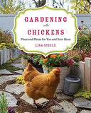 Gardening with Chickens: Plans and Plants for You and Your Hens - That Chicken Coop