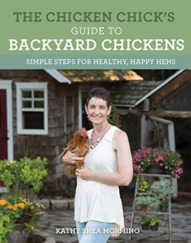 The Chicken Chick's Guide to Backyard Chickens: Simple Steps for Healthy, Happy Hens - That Chicken Coop