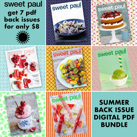 Sweet Paul Summer Inspiration Bundle - 7 Digital Summer Back Issues from 2011-2017!