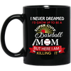 Baseball MOM!! Killing it MUGS - Gifts4family