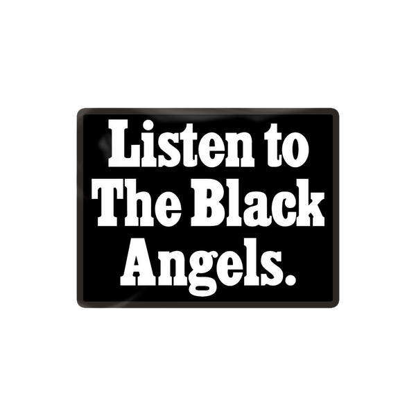 The Black Angels - Listen to The Black Angels Pin