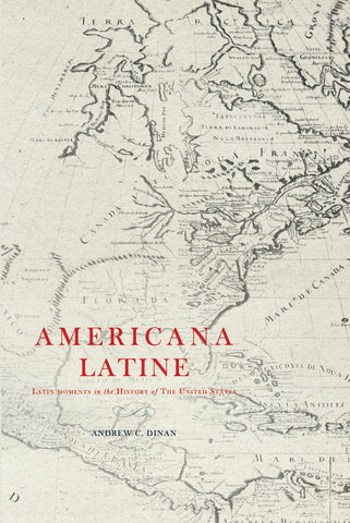 Americana Latine: Latin Moments in the History of The United States