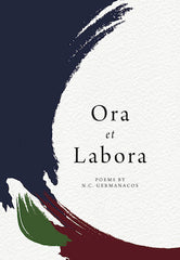 Ora et Labora. Poems by N.C. Germanacos