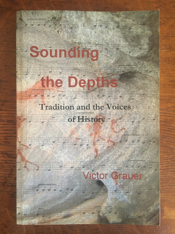Sounding the Depths: Tradition and the Voices of History