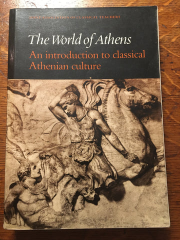 The World of Athens: An Introduction to Classical Athenian Culture