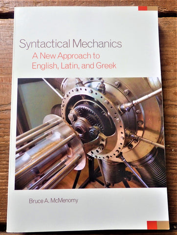 Syntactical Mechanics: A New Approach to English, Latin, and Greek