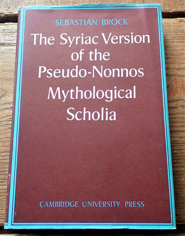 The Syriac Version of the Pseudo-Nonnus Mythological Scholia