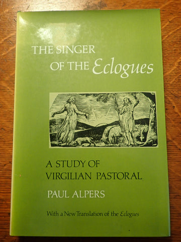 The Singer of the Eclogues: A Study of Virgilian Pastoral