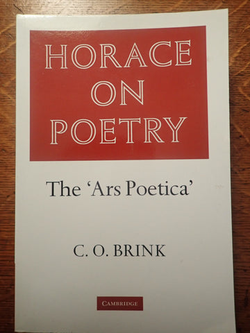 Horace on Poetry: The 'Ars Poetica' [Brink]