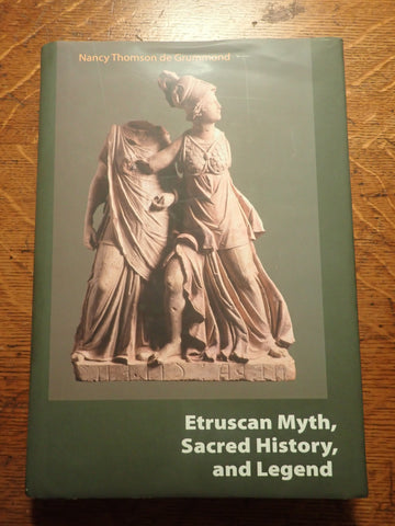Etruscan Myth, Sacred History, and Legend