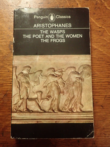 Aristophanes: The Wasps, The Poet and the Women, and The Frogs