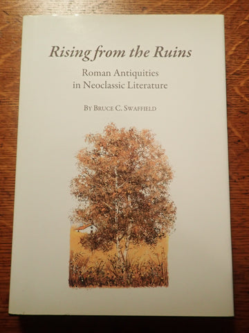 Rising From the Ruins: Roman Antiquities in Neoclassic Literature