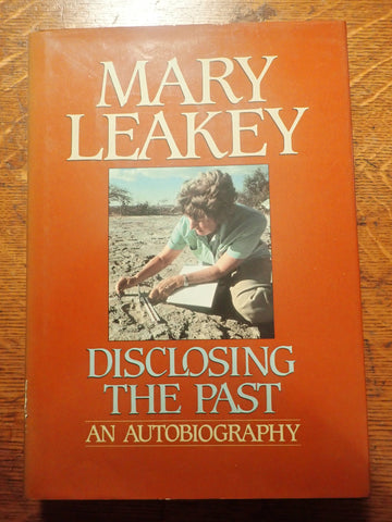 Mary Leakey: Disclosing the Past: An Autobiography