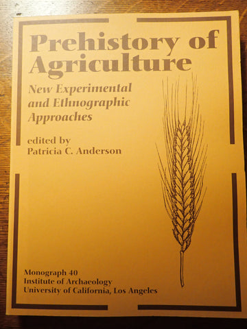 Prehistory of Agriculture: New Experimental and Ethnographic Approaches