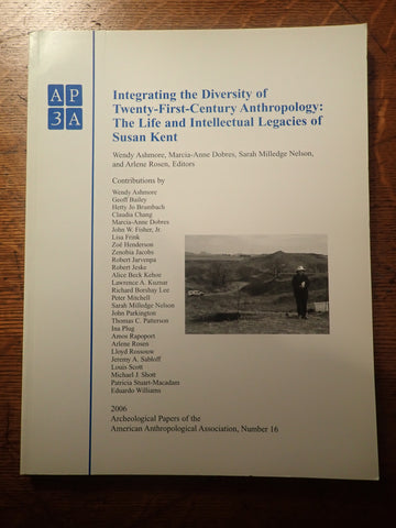 Integrating the Diversity of Twenty-First Century Anthropology: The Life and Intellectual Legacies of Susan Kent