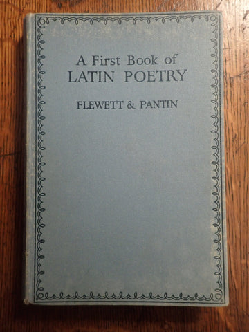 A First Book of Latin Poetry [Flewett and Pantin]