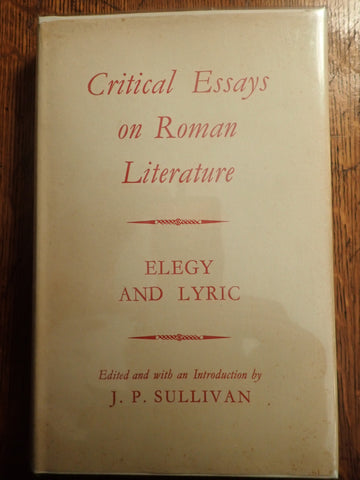 Critical Essays on Roman Literature: Elegy and Lyric