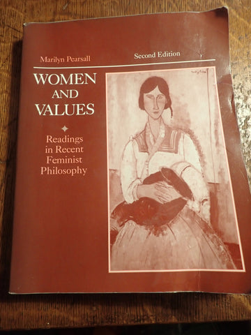 Women and Values: Readings in Recent Feminist Philosophy