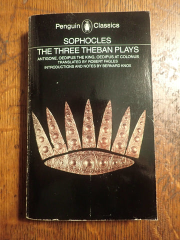Sophocles: The Three Theban Plays [Fagles]
